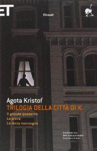 Amazon.it: Trilogia della città di K. - Agota Kristof - Libri