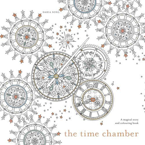 The Time Chamber A Magical Story And Colouring Book By Daria Song