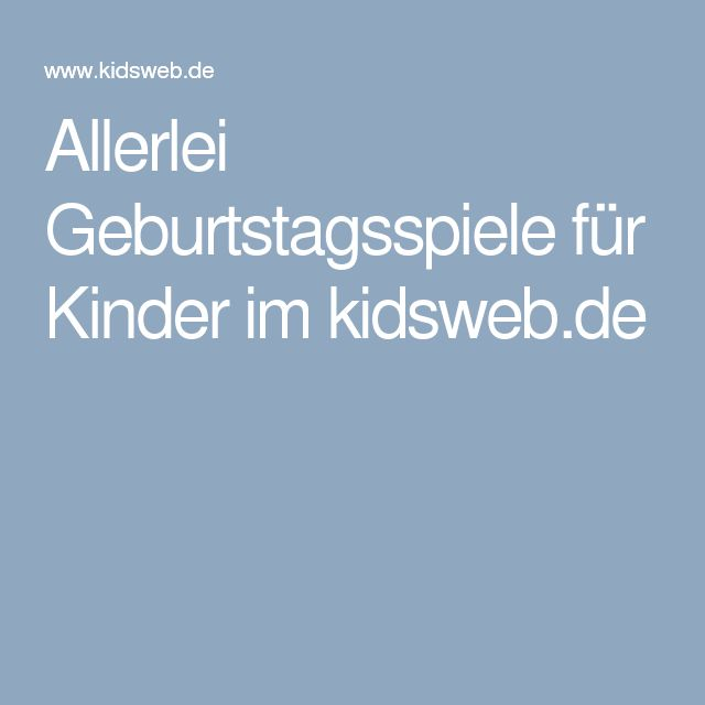 allerlei geburtstagsspiele f r kinder im kindergeburtstagsideen pinterest. Black Bedroom Furniture Sets. Home Design Ideas