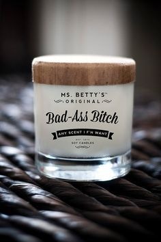 We all know a badass bitch who deserves this candle.   21 Fucking Great Gifts For Your Best Friend Who Loves Swearing