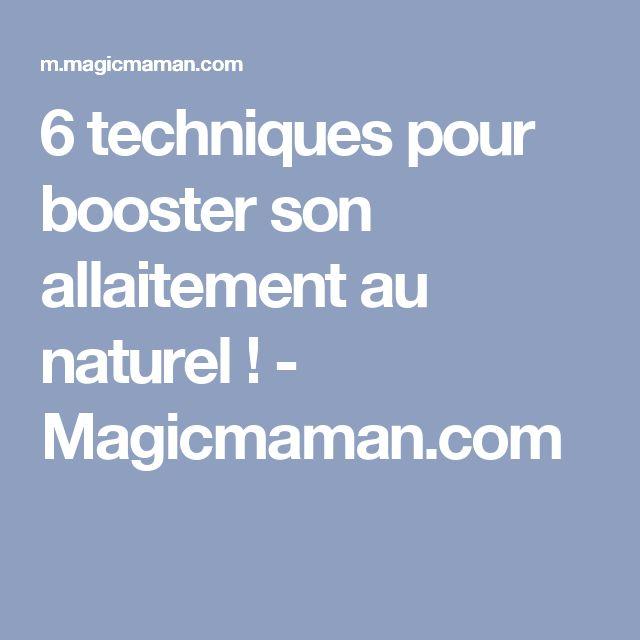 6 techniques pour booster son allaitement au naturel! - Magicmaman.com