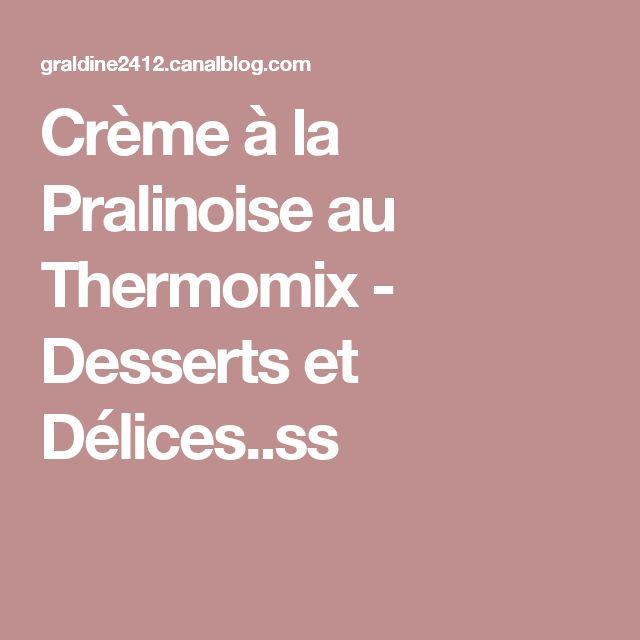 Crème à la Pralinoise au Thermomix - Desserts et Délices..ss