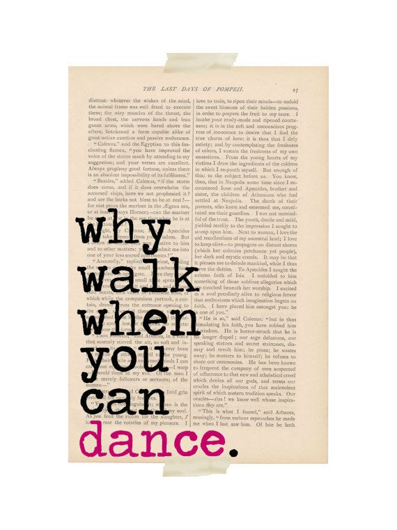 why walk when you can dance?