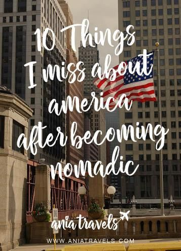 I've been nomadic for quite a while already and it's safe to say that my friends miss me more than I miss America. Here is what I miss about America.
