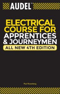 Audel Electrical Course for Apprentices and Journeymen / Edition 4 by Paul Rosenberg Download