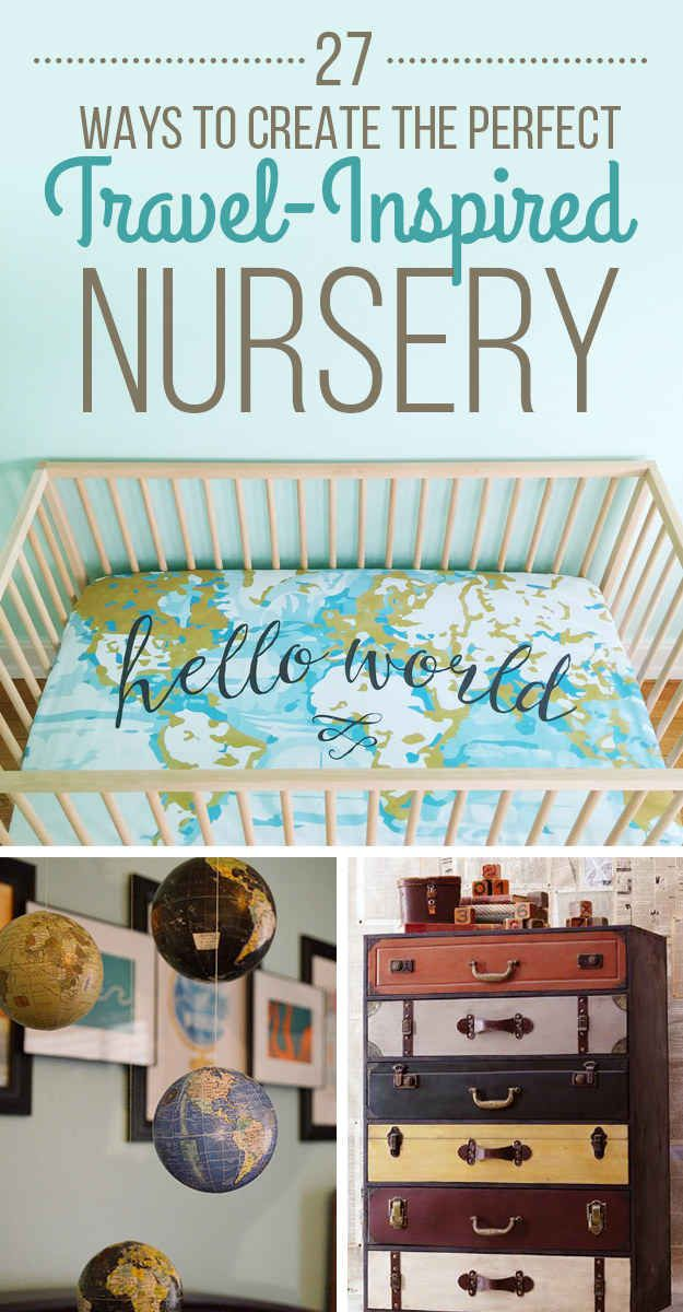 I won't lie: I wanna use some of these ideas for my own room! But whenever I have a kid, I like these ideas! 27 Ways To Create The Perfect Travel-Inspired Nursery