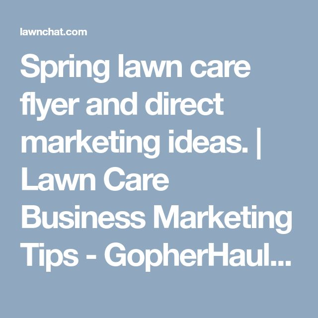 Spring lawn care flyer and direct marketing ideas. | Lawn Care Business Marketing Tips - GopherHaul Blog