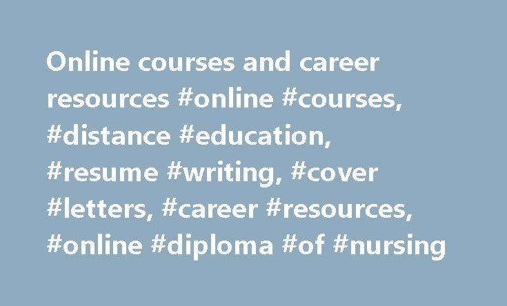 Online courses and career resources #online #courses, #distance #education, #resume #writing, #cover #letters, #career #resources, #online #diploma #of #nursing http://kansas.nef2.com/online-courses-and-career-resources-online-courses-distance-education-resume-writing-cover-letters-career-resources-online-diploma-of-nursing/  # Online diploma of nursing Here's how others rate Career FAQs: Looking for Nursing opportunities in Australia ? There are currently 6,949 Nursing job openings in…