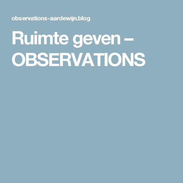 Ruimte geven – OBSERVATIONS