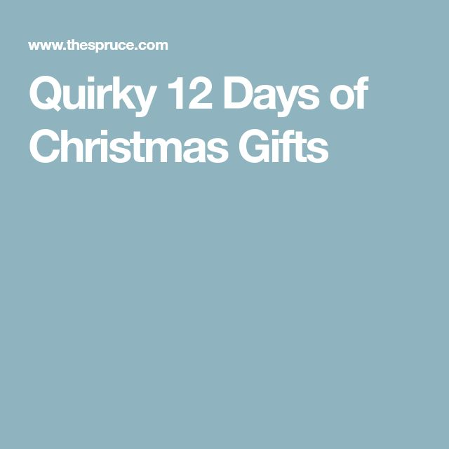 Quirky 12 Days of Christmas Gifts