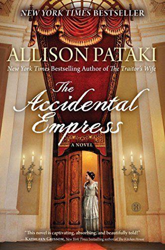 The Accidental Empress: A Novel von Allison Pataki http://www.amazon.de/dp/1476790221/ref=cm_sw_r_pi_dp_XUJdwb093GGG8