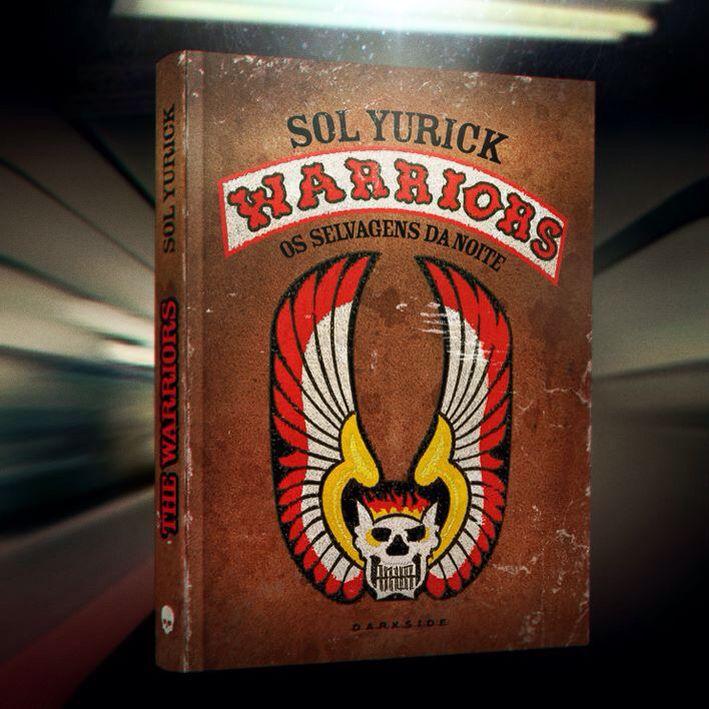 The Warriors - Sol Yurick - editora darkSide books - brazilian edition