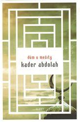Dům u mešity - Kader Abdolah |  KOSMAS.cz - vaše internetové knihkupectví