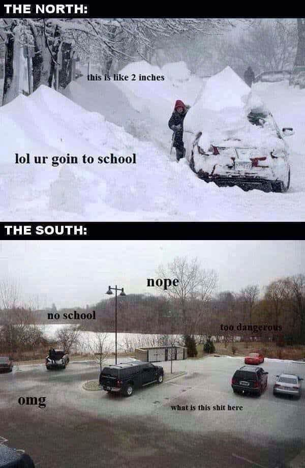 This is legit what happens in the north...Don't really know what happens in the south