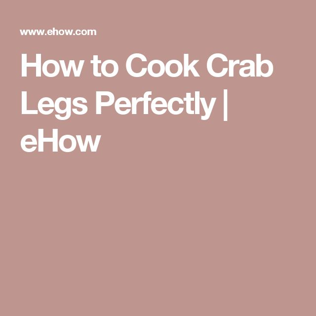 How to Cook Crab Legs Perfectly | eHow