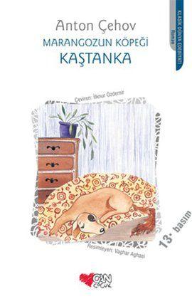 kastanka marangozun kopegi - anton cehov - can cocuk yayinlari  http://www.idefix.com/kitap/kastanka-marangozun-kopegi-anton-cehov/tanim.asp