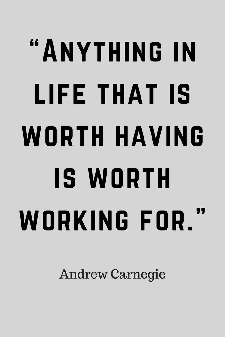 """Anything in life that is worth having is worth working for."" Inspirational Quote from Andrew Carnegie to remind us to work our way to success. #motivation #inspiration #success #personaldevelopment #quotes"