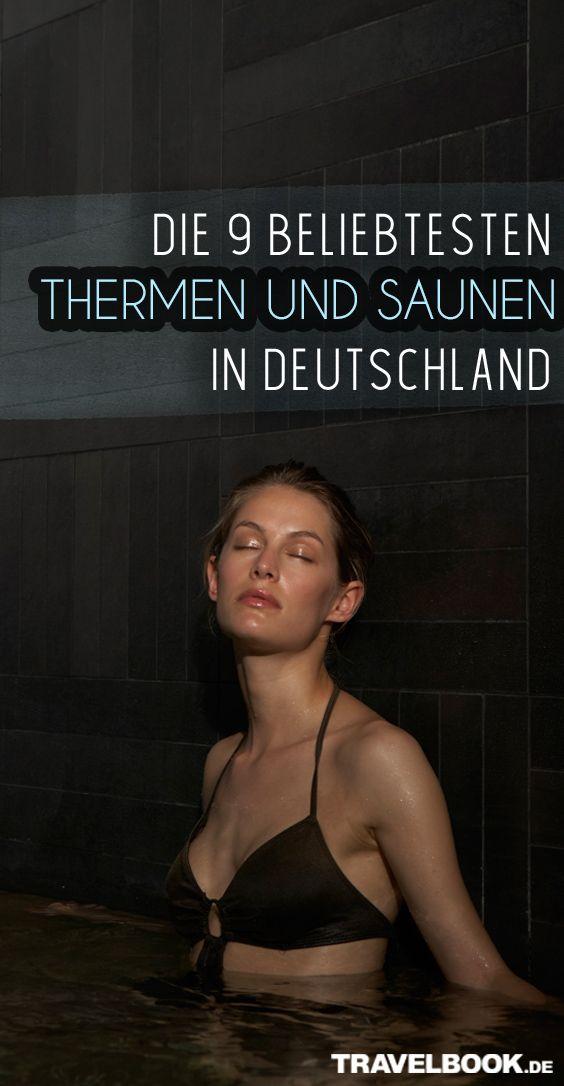 Die 9 beliebtesten Thermen und Saunen in Deutschland – Marina Koch