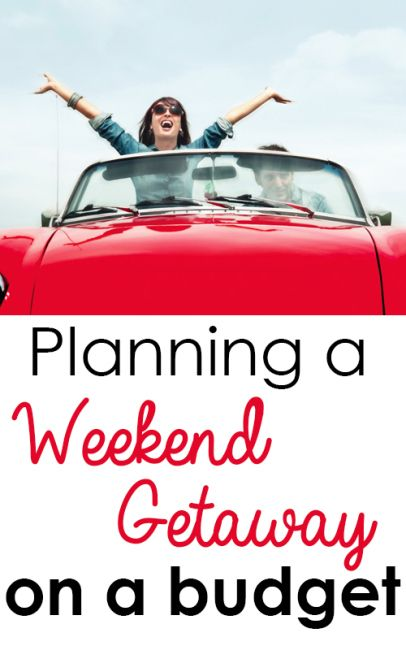 Check out my tips for planning a weekend getaway on a budget!