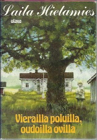 Vierailla Poluilla, Oudoilla Ovilla by Laila Hietamies (Laila  Hirvisaari). * http://en.wikipedia.org/wiki/Laila_Hirvisaari *** A book worth reading.