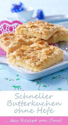 Schneller Butterkuchen ohne Hefe - HIER gibt's das Original-Rezept von <3 Oma <3 zum Nachbacken >>>