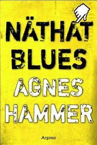 http://www.adlibris.com/se/organisationer/product.aspx?isbn=9187667002 | Titel: Näthat blues - Författare: Agnes Hammer - ISBN: 9187667002 - Pris: 141 kr