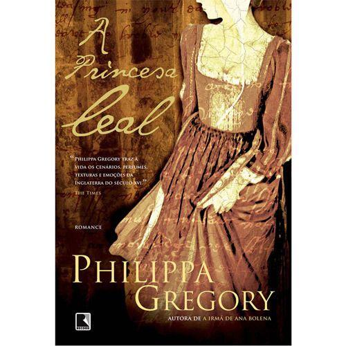 A Princesa Leal - romance histórico sobre Catarina de Aragão, a primeira das seis rainhas do rei Henrique VIII da Inglaterra. Uma excelente leitura, vale a pena!