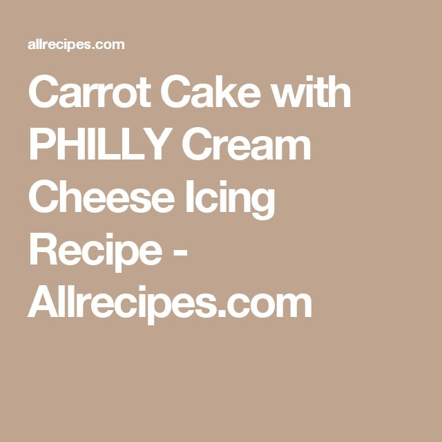 Carrot Cake with PHILLY Cream Cheese Icing Recipe - Allrecipes.com