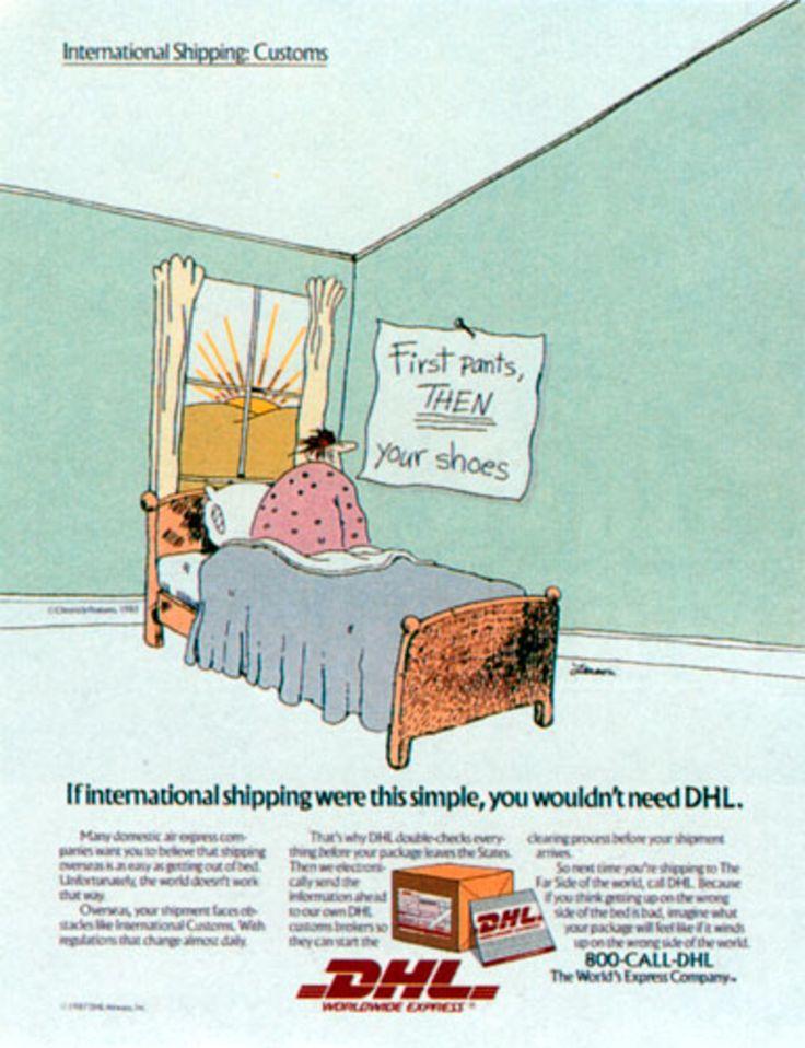Read more: https://www.luerzersarchive.com/en/magazine/print-detail/dhl-deutsche-post-world-net-bonn-14735.html DHL Deutsche Post World Net, Bonn First pants, then your shoes. If international shipping were this simple, you wouldn´t need DHL. Tags: DHL Deutsche Post World Net, Bonn,Ketchum Advertising, San Francisco,Alan Blavins,Carla Krummel,Gary Larson