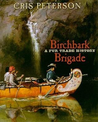 Birchbark Brigade: A Fur Trade History #HBC