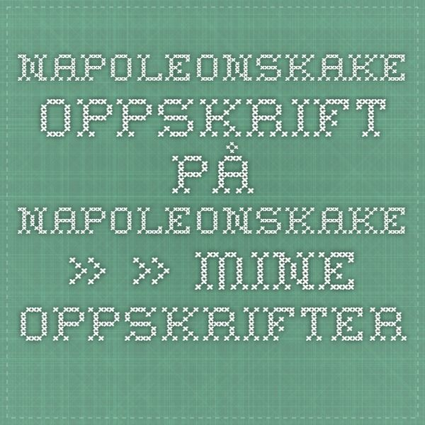Napoleonskake - Oppskrift på Napoleonskake » » - Mine oppskrifter