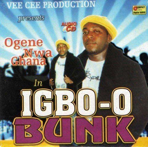 Ogene Nwa Ghana - Igbo-O Bunk - CD