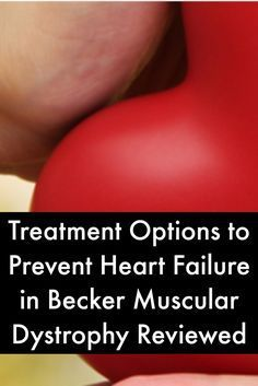 Treatment Options to Prevent Heart Failure in Becker Muscular Dystrophy Reviewed…