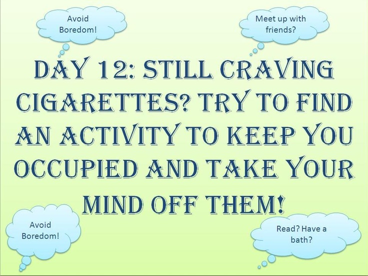 #Stoptober Day 12 - Still craving cigarettes? Try to find an activity to keep you occupied and take your mind off them!
