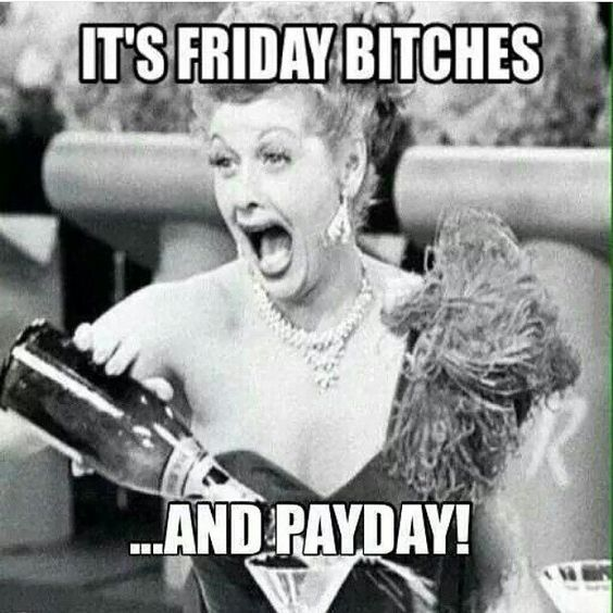 Friday & Payday