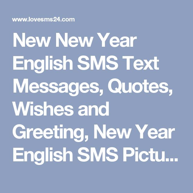New New Year English SMS Text Messages, Quotes, Wishes and Greeting, New Year English SMS Pictures, Images, New Year English SMS 2017-2018