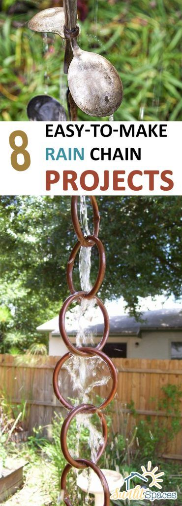 8 Easy-to-Make Rain Chain Projects -- How-to make your own Rain Chain projects... ~~» always have wanted one at front door to see from expanse of living room windows!