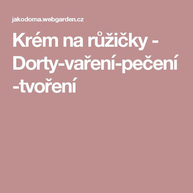 Krém na růžičky - Dorty-vaření-pečení-tvoření