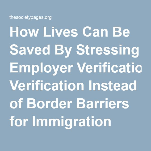 How Lives Can Be Saved By Stressing Employer Verification Instead of Border Barriers for Immigration Enforcement - Scholars Strategy Network
