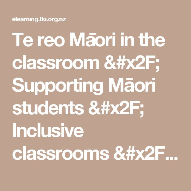Te reo Māori in the classroom / Supporting Māori students / Inclusive classrooms / Teaching / enabling e-Learning - enabling eLearning