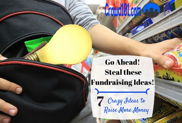 Go ahead, steal these 7 #fundraising ideas! Great fundraising ideas to help you raise more money and make a personal connection with people.  crowdfunding tips, crowdfunding campaigns #crowdsourcing #fundraising