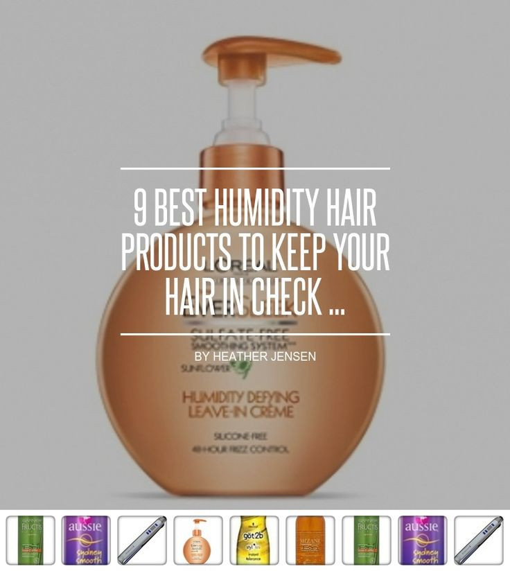 9 Best #Humidity Hair Products to Keep Your Hair in Check ... - Hair