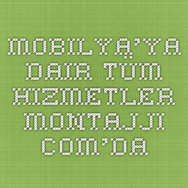 Mobilya'ya dair tüm hizmet montajji.com'da