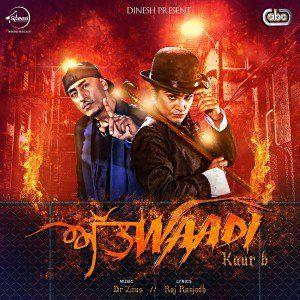Attwaadi – Kaur B Jazzy B & Dr. Zeus (2016): Punjabi MP3 Songs