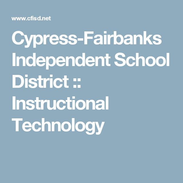 Cypress-Fairbanks Independent School District :: Instructional Technology