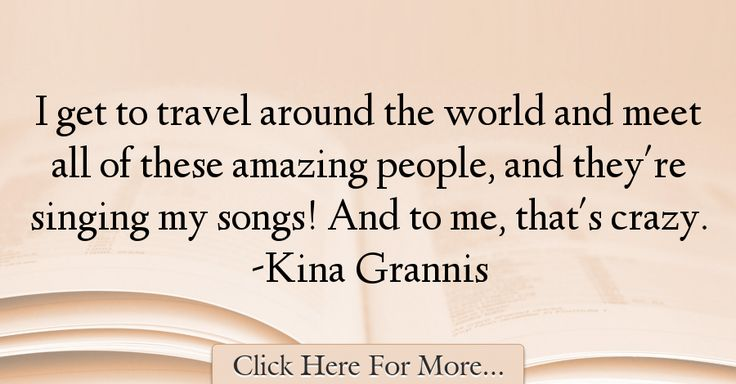 Kina Grannis Quotes About Travel - 69556