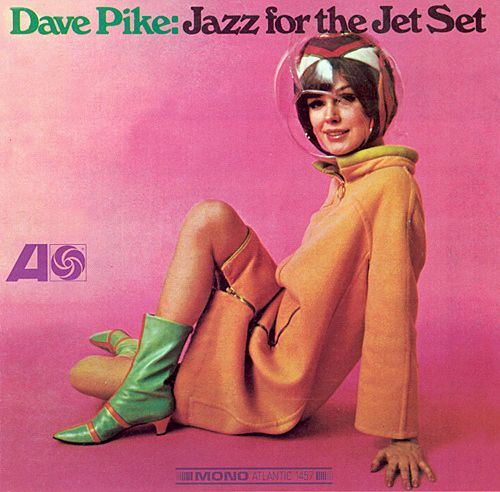 dave pike: jazz for the jet set (1966). one of the grooviest records i own - one of my more favorite record covers.