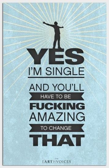 Yes, I'm single