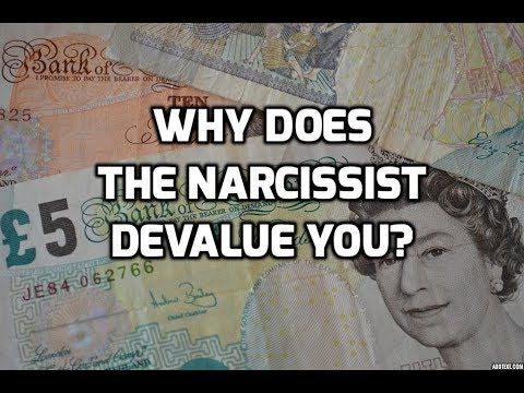 Why Does The Narcissist Devalue You - YouTube | Narc