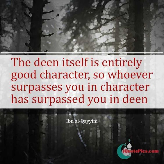 The religion of Islam demands good character, it is why it's said that if someone is better in character then they are also superior in Islam.